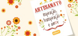 artesanato: inspiração, transpiração e amor