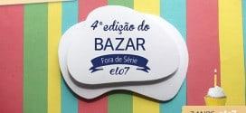 4ª edição do bazar fora de serie