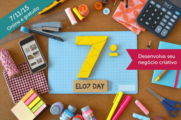 7º Elo7 Day - Desenvolva o seu Negócio Criativo