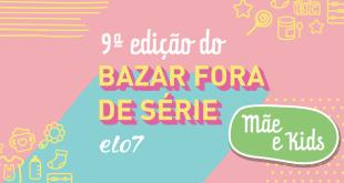 9ª edição do Bazar Fora de Série