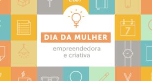 Dia da Mulher Empreendedora e Criativa: dicas para te inspirar