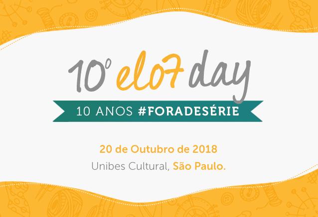 10º Elo7 Day: 10 anos Fora de Série!