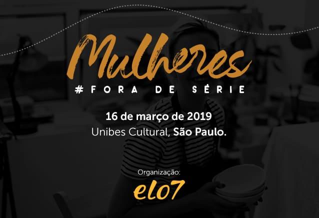 Evento Mulheres Fora de Série 2019 - Elo7