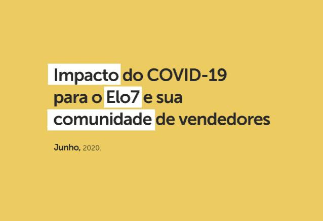 Impacto do COVID-19 para o Elo7 e sua comunidade de vendedores